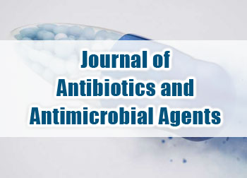 Journal of Antibiotics and Antimicrobial Agents