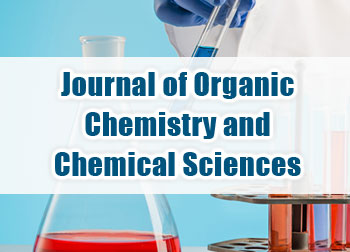 Journal of Organic Chemistry and Chemical Sciences